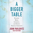 A Bigger Table eAudio