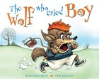 The Wolf Who Cried Boy Paperback