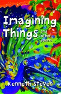 Imagining Things and Other Poems Paperback