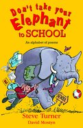 Don't Take Your Elephant to School Paperback