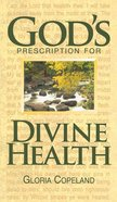 God's Prescription For Divine Health Paperback