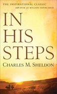 In His Steps (Illustrated Christian Classics Series) Paperback