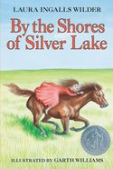 By the Shores of Silver Lake (Unabridged CD) (#05 in The Laura Years Series) CD