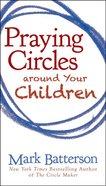 Praying Circles Around Your Children eAudio