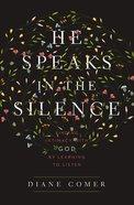 He Speaks in the Silence eAudio