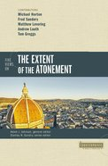 Five Views on the Extent of the Atonement (Counterpoints Series) eBook