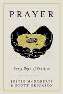Prayer: Forty Days of Practice eBook