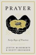 Prayer: Forty Days of Practice eBook