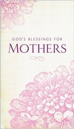 God's Blessings For Mothers Paperback