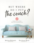 But Where Do I Put the Couch? eBook