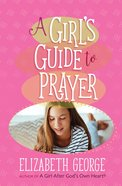 A Girl's Guide to Prayer eBook