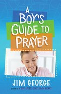 A Boy's Guide to Prayer eBook
