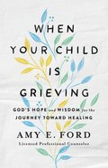 When Your Child is Grieving eBook