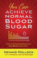 You Can Achieve Normal Blood Sugar eBook