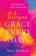 Outrageous Grace Every Day eBook