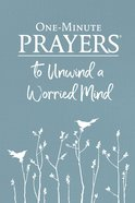 One-Minute Prayers to Unwind a Worried Mind eBook
