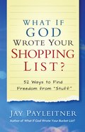 What If God Wrote Your Shopping List? eBook