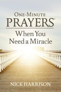 One-Minute Prayers When You Need a Miracle eBook