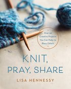 Knit, Pray, Share eBook
