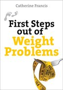 First Steps Out of Weight Problems Paperback