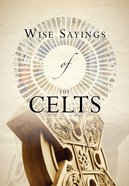 Wise Sayings of the Celts Hardback