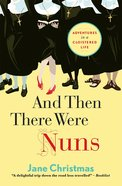 And Then There Were Nuns Paperback