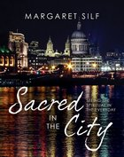 Sacred in the City: Urban Landscapes of Prayer Hardback