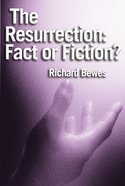 The Resurrection: Fact Or Fiction? eBook