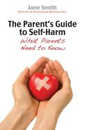 The Parent's Guide to Coping With Self-Harm eBook