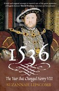 1536 - the Year That Changed Henry Viii eBook