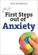 Anxiety (First Steps Out Of Series) eBook