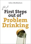 Problem Drinking (First Steps Out Of Series) eBook