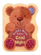 Teddy Bear Says Goodnight Board Book