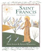 Saint Francis: The Good Man of Assisi Hardback