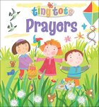 Prayers (Tiny Tots Series) Board Book
