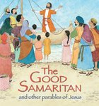The Good Samaritan and Other Parables of Jesus Hardback