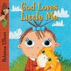 God Loves Little Me Board Book