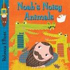 Noah's Noisy Animals Board Book