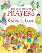 The Lion Book of Prayers to Know & Love Hardback