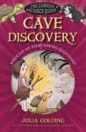 Cave Discovery: When Did We Start Asking Questions? (Curious Science Quest Series) Paperback