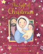The Gift of Christmas: The Boy Who Blessed the World Paperback