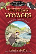 Victorian Voyages: Where Did We Come From? (Curious Science Quest Series) Paperback
