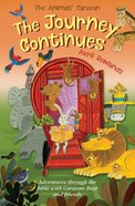 Journey Continues, the - Adventures Through the Bible With Caravan Bear and Friends (Animals Caravan Series) Paperback