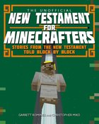 Unofficial New Testament For Minecrafters: The Stories From the New Testament Told Block By Block eBook