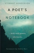 A Poet's Notebook: With New Poems, Obviously Paperback