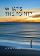 What's the Point: Finding Answers to Life's Questions (10 Pack) Paperback