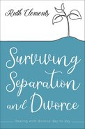 Surviving Separation and Divorce: Dealing With the Day-To-Day Paperback