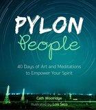 Pylon People: 40 Days of Art and Meditations to Empower Your Spirit Hardback