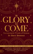 The Glory Has Come eBook
