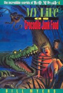 My Life as Crocodile Junk Food (#04 in Wally McDoogle Series) Paperback